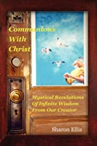 Communions With Christ by Sharon Ellis
