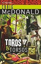 Toros & Torsos by Craig McDonald
