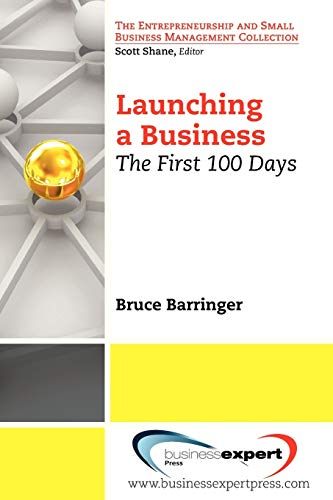 launching-a-business-the-first-100-days-entrepreneurship-and-small-business-management-collection