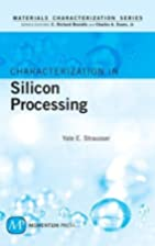 Characterization in Silicon Processing…