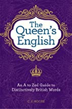 The Queen's English: An A to Zed Guide To…