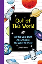 Out of this World: All the Cool Things You…