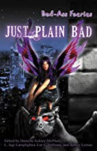 Bad-Ass Faeries 2: Just Plain Bad by…