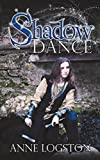 Logston, Anne: Shadow Dance
