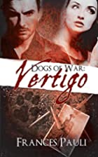 Dogs of War: Vertigo by Frances Pauli