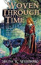 Woven Through Time by Hilda K. Weisburg