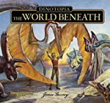 Gurney, James: Dinotopia: The World Beneath: 20th Anniversary Edition