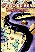 Bread Overhead [short story] by Fritz Leiber