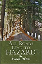 All Roads Lead to Hazard by Marge Fulton