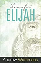 Lessons from Elijah by Andrew Wommack