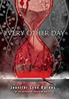 Every Other Day by Jennifer Lynn Barnes