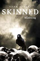 Skinned (The Shadowing, #2) by Adam Slater