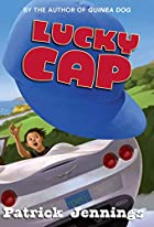 Lucky Cap by Patrick Jennings