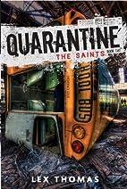 Quarantine #2: The Saints by Lex Thomas