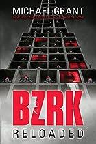 BZRK Reloaded by Michael Grant