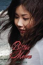 Bitter Melon by Cara Chow