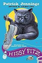 Hissy Fitz by Patrick Jennings