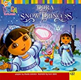 Beinstein, Phoebe: Dora Saves the Snow Princess (Nick Jr. Dora the Explorer (Prebound Numbered))