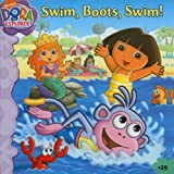 Beinstein, Phoebe: Swim, Boots, Swim! (Dora the Explorer (Simon Spotlight Numbered))