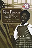 Bridges, Ruby: Ruby Bridges Goes to School (Scholastic Reader - Level 2 (Quality))