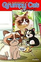 The Misadventures of Grumpy Cat (And Pokey!)…