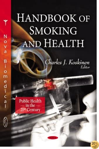 Handbook of Smoking and Health (Public Health in the 21st Century)