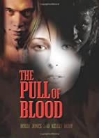 The Pull of Blood by Holly Jones