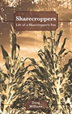Sharecroppers by Doug Williams