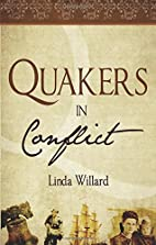Quakers in Conflict by Linda Willard