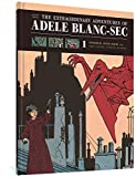 Tardi, Jacques: The Extraordinary Adventures of Adèle Blanc-Sec: Pterror Over Paris / The Eiffel Tower Demon (Vol. 1)  (The Extraordinary Adventures of Adéle Blanc-Sec)