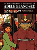 Tardi, Jacques: The Extraordinary Adventures of Adele Blanc-Sec: The Mad Scientist / Mummies on Parade (Vol. 2)  (The Extraordinary Adventures of Adéle Blanc-Sec)
