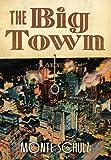 Schulz, Monte: The Big Town