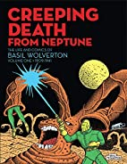 Creeping Death from Neptune: The Life And…