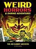 Kubert, Joe: Weird Horrors & Daring Adventures (Vol. 1): (The Joe Kubert Archives)