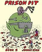 Prison Pit Book Five (Vol. 5) (Prison Pit)…