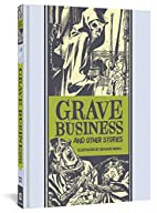 Grave Business And Other Stories (The EC…