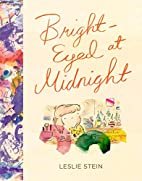 Bright-Eyed At Midnight by Leslie Stein