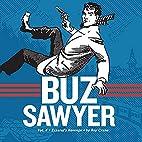 Buz Sawyer Book 4: Zazarof's Revenge (Vol.…