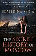 The Secret History of Moscow by Ekaterina…