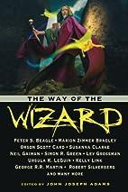 The Way of the Wizard by John Joseph Adams