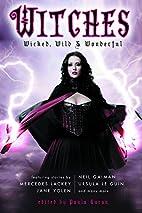 Witches: Wicked, Wild & Wonderful by Paula…