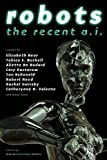 Rachel Swirsky: Robots: The Recent A.I.