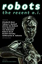 Robots: The Recent A.I. by Sean Wallace