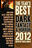 Guran, Paula: The Year's Best Dark Fantasy & Horror 2012 Edition
