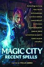 Magic City: Recent Spells by Paula Guran