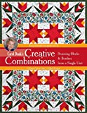 Doak, Carol: Carol Doak's Creative Combinations w/ CD: Stunning Blocks & Borders from a Single Unit  32 Paper-Pieced Units  8 Quilt Projects [with CD-ROM]