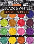 Black & White, Bright & Bold: 24 Quilt…