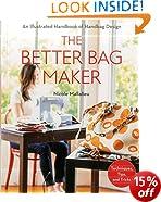 The Better Bag Maker: An Illustrated Handbook of Handbag Design