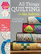 All Things Quilting with Alex Anderson: From…