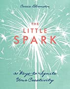The Little Spark - 30 Ways to Ignite Your…